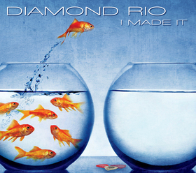 Diamond Rio 'I Made It'